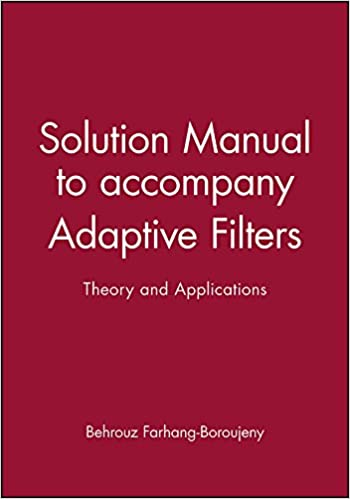 Solution Manual to Accompany Adaptive Filters: Theory and