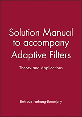 solution manual to accompany adaptive filters theory and rh amazon com adaptive filters sayed solution manual pdf