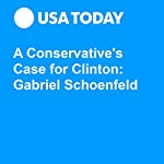 A Conservative's Case for Clinton: Gabriel Schoenfeld | Gabriel Schoenfeld