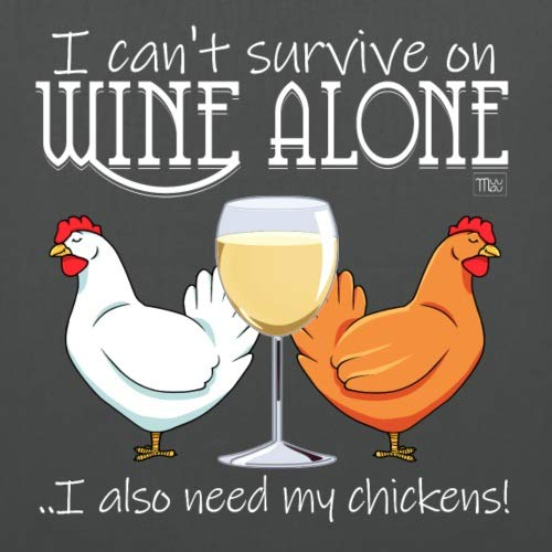 Bag My Wine Alone I Graphite Chickens Need Grey Tote On Spreadshirt Can't Survive w4pdqqRv