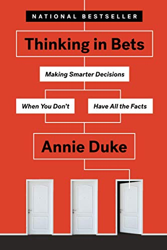 Book : Thinking In Bets Making Smarter Decisions When You...