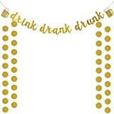 Gold Glittery Drink Drank Drunk Banner and Gold Glittery Circle Dots Garland(25pcs Circle Dots),for Bar Sign,Bachelorette,Wedding,Birthday Party Decoration