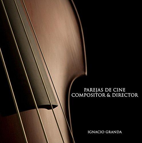 Descargar Libro Parejas De Cine: Compositor & Director Ignacio Granda Ordóñez