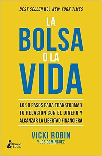 La Bolsa O La Vida: Los 9 Pasos Para Transformar Tu Relación Con El Dinero Y Alcanzar La Libertad Financiera por Vicki Robin epub
