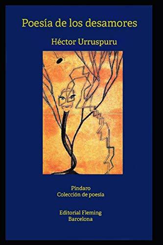 Libro : Poesia De Los Desamores  - Urruspuru, Héctor