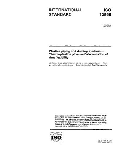 ISO 13968:1997, Plastics piping and ducting systems -- Thermoplastics pipes -- Determination of ring flexibility ()
