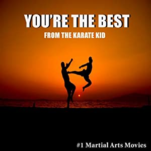 You're The Best (from The Karate Kid) from #1 Martial Arts Movies