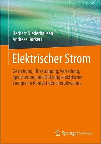 Elektrischer Strom: Gestehung, Übertragung, Verteilung