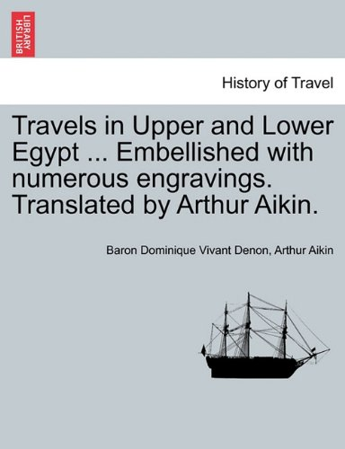 Travels in Upper and Lower Egypt ... Embellished with numerous engravings. Translated by Arthur Aikin.