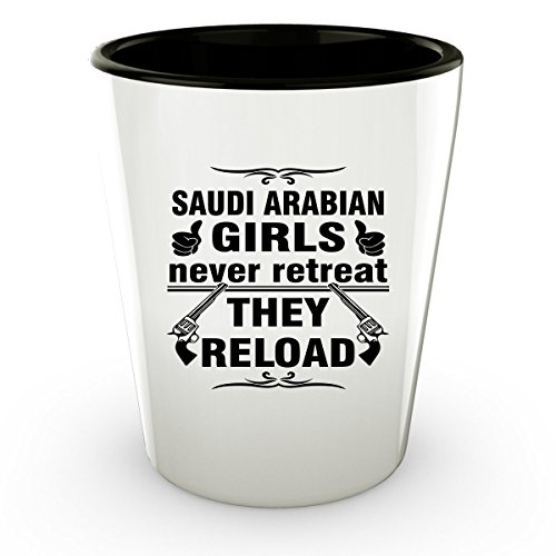 SAUDI ARABIA SAUDI SAUDI ARABIAN Shot Glass - Good Gifts for Girls - Unique Coffee Cup - Never Retreat They Reload - Decor Decal Souvenirs Memorabilia