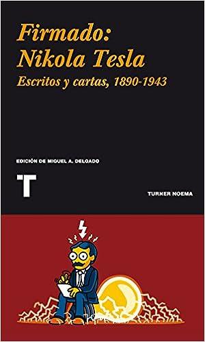 Firmado: Nikola Tesla: Escritos y cartas, 1890-1943 Noema ...