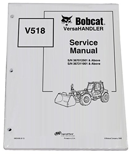 amazon com bobcat v518 telehandler repair workshop service manual rh amazon com Bobcat V518 Service Manual Bobcat V518 Enclosed Cab
