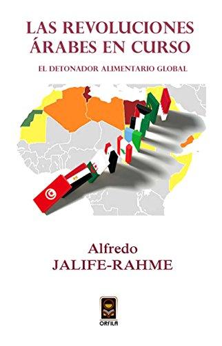 Las revoluciones árabes en curso: El detonador alimentario ...