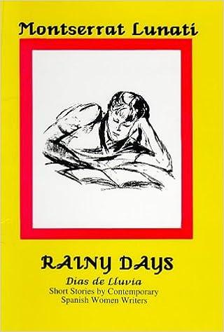 Rainy Days (Dias De Lluvia): Short Stories by Contemporary Spanish Women Writers: Dias De Lluvia - A Collection of Short Stories by Spanish Women Writers (Hispanic Classics)