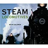 Steam Locomotives, Brian Solomon, 0681878827