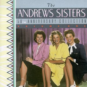 50th Anniversary Collection (The Best Of The Andrews Sisters)