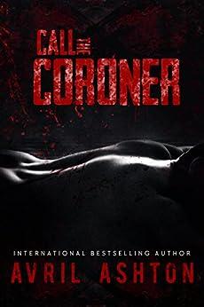 Call the Coroner by [Ashton, Avril]