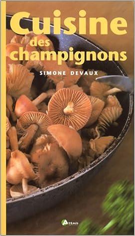 Lire en ligne Cuisine des champignons pdf, epub