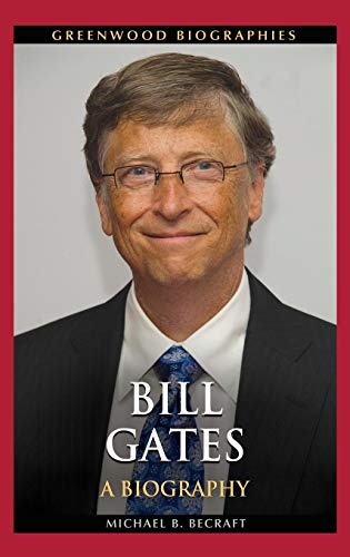 Bill Gates: A Biography (Greenwood Biographies) (Bill Gates Business At The Speed Of Thought)