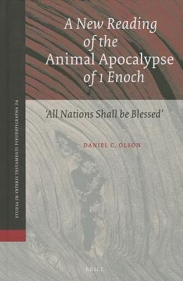 """A New Reading of the Animal Apocalypse of 1 Enoch : """"All Nations Shall be Blessed"""" / with a New Translation and Commentary(Hardback) - 2013 Edition pdf"""