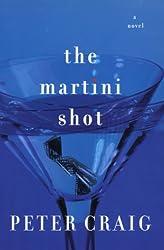 The Martini Shot: A Novel