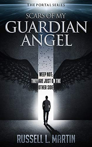 cd23eeb35241e Scars of My Guardian Angel: An Epic Science Fiction & Fantasy Novel (The  Portal Series Book 1)
