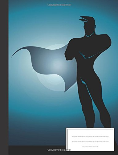 Download Comic Super Hero: Composition Notebook: College Wide Ruled Writer's Notebook for School / Teacher / Office / Student: Softback-Perfect Bound-Large ... Ruled Composition School Notebook) (Volume 3) pdf epub