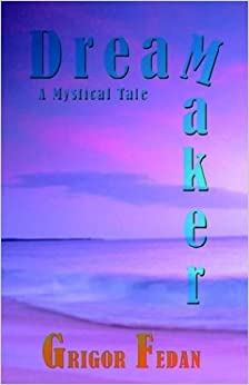 Dream Maker: A Mystical Tale