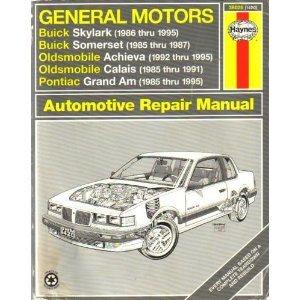 General Motors: Buick Skylark 1986-95, Buick Somerset 1985-87, Oldsmobile Achieva 1992-95, Oldsmobile Calais 1985-91, Pontiac GrandAm 1985-95 (Haynes)
