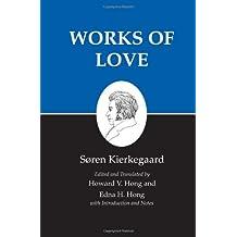 Works of Love : Kierkegaard's Writings, Vol 16