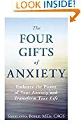 #9: The Four Gifts of Anxiety: Embrace the Power of Your Anxiety and Transform Your Life