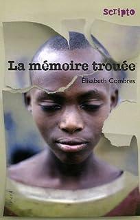 La mémoire trouée, Combres, Elisabeth