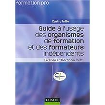 GUIDE A L'USAGE DES ORGANISMES DE FORMATION ET DES FORMATEURS INDEPENDANTS