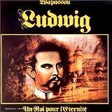 Ludwig - Un Roi Pour L'Eternité