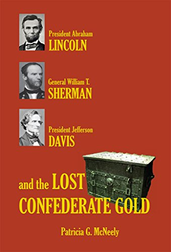 Amazon lincoln sherman davis and the lost confederate gold lincoln sherman davis and the lost confederate gold by patricia mcneely fandeluxe Gallery
