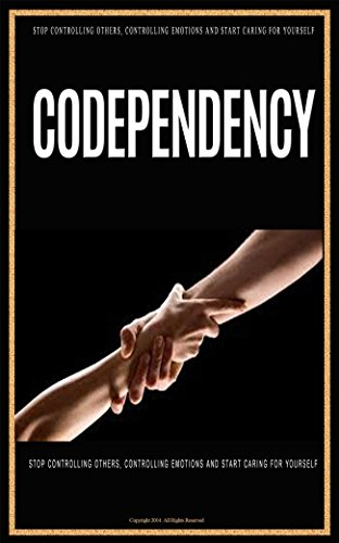 Codependency: Codependency for Dummies: From Codependent to Codependent No  More in just 2 Weeks