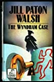 The Wyndham Case, Jill Paton Walsh, 0708931766