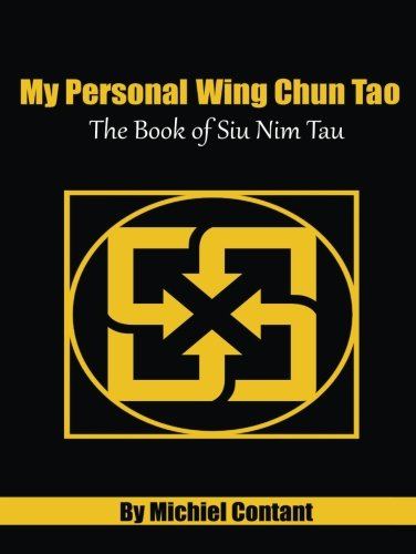 My Personal Wing Chun Tao: The Book of Siu Nim Tau (Color Edition) (Volume 1)