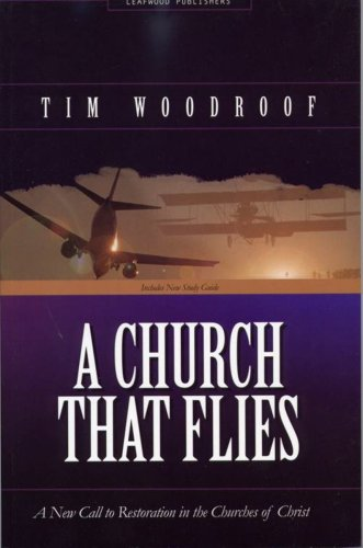 Download A Church That Flies : A New Call to Restoration in the Churches of Christ ebook