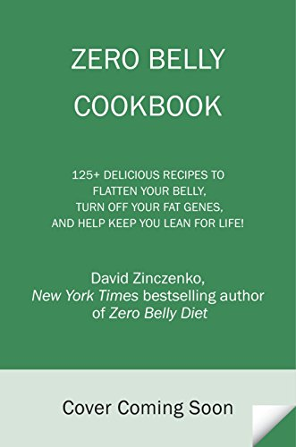 Zero-Belly-Cookbook-150-Delicious-Recipes-to-Flatten-Your-Belly-Turn-Off-Your-Fat-Genes-and-Help-Keep-You-Lean-for-Life