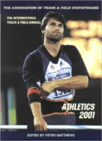 Athletics 2001: The Association of Track and Field Statisticians Yearbook