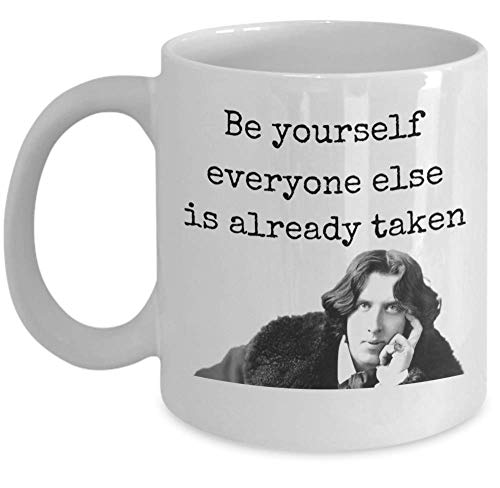 Book lover coffee tea mug - Be yourself everyone else is already taken - Oscar Wilde inspirational quote English literature poet novelist author gift - bibliophile accessories for readers - 11oz cup -