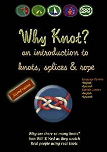Knot Tying DVD:2nd Edition Why Knot? an introduction to knots, splices & rope (dual language options: English/Spanish)