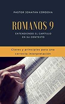ROMANOS 9: Entendiendo el capítulo en su contexto (Spanish Edition) by [Córdova, Jonatán]