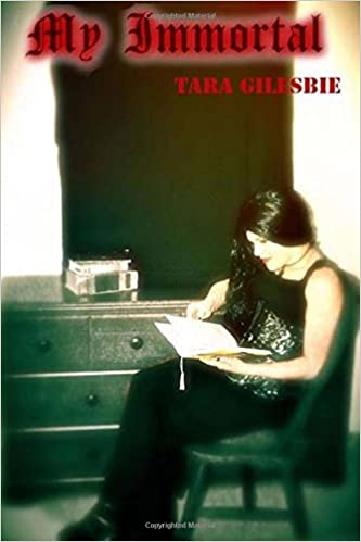 My Immortal: Tara Gilesbie: 9781514285770: Amazon com: Books