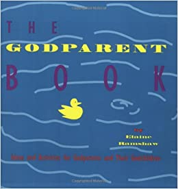 The godparent book ideas and activities for godparents and their the godparent book ideas and activities for godparents and their godchildren elaine ramshaw 9781568540153 amazon books negle Images