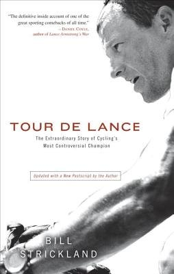 Tour de Lance: The Extraordinary Story of Cycling's Most Controversial Champion   [TOUR DE LANCE] [Paperback] PDF