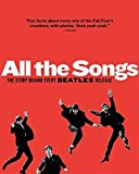 img - for All The Songs: The Story Behind Every Beatles Release by Philippe Margotin (2013-10-22) book / textbook / text book