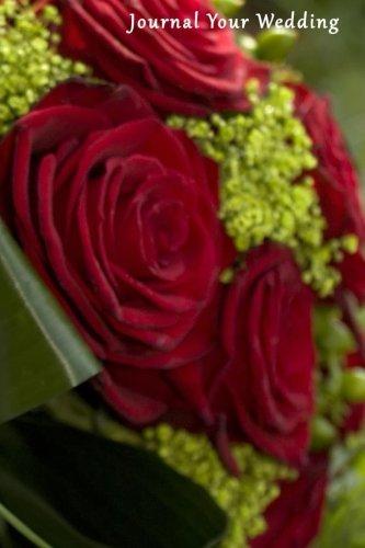 Journal Your Wedding: Velvet and Roses Wedding Journal, Lined Journal, Diary Notebook 6 x 9, 180 (Lined Velvet Costumes)