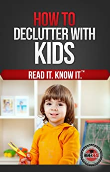 How to Declutter with Kids by [Read, Higher]